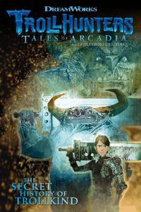 Dark Horse-Trollhunters Tales Of Arcadia The Secret History Of Trollkind 2019 Hybrid Comic eBook