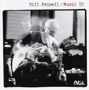 Bill Frisell - Music Is (2018) {Okeh 19075815002} (Complete Artwork - jewel case with 8 page booklet)
