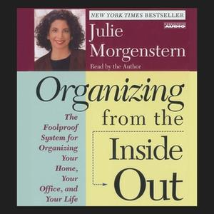 «Organizing From The Inside Out» by Julie Morgenstern