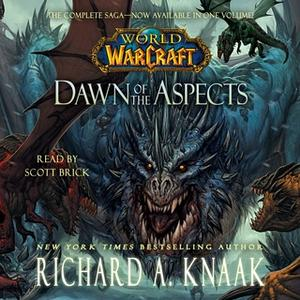 «World of Warcraft: Dawn of the Aspects» by Richard A. Knaak