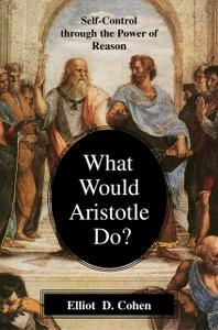 What Would Aristotle Do? Self-Control Through the Power of Reason