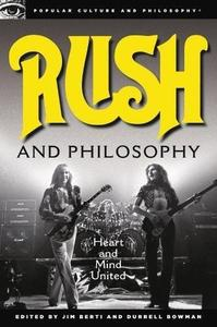 Rush and Philosophy: Heart and Mind United
