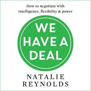We Have a Deal: How to Negotiate with Intelligence, Flexibility and Power [Audiobook]
