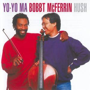 Yo-Yo Ma & Bobby McFerrin - Hush (1992) [Reissue 2015] PS3 ISO + Hi-Res FLAC