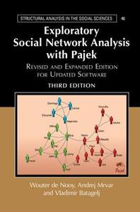 Exploratory Social Network Analysis with Pajek: Revised and Expanded Edition for Updated Software