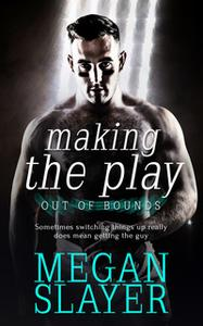 «Making the Play» by Megan Slayer