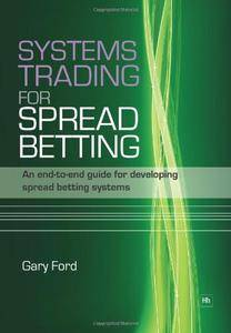 Systems Trading for Spread Betting: An end-to-end guide for developing spread betting systems(Repost)