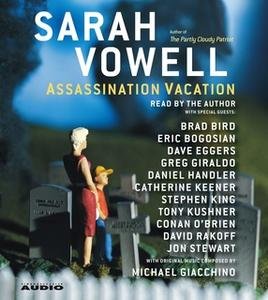 «Assassination Vacation» by Sarah Vowell