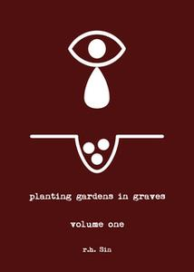 «Planting Gardens in Graves» by r.h. Sin