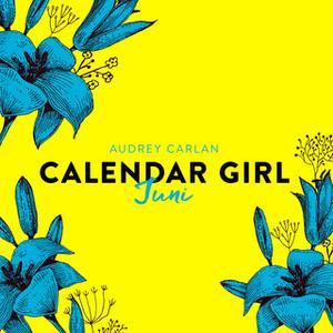 «Calendar Girl: Juni» by Audrey Carlan