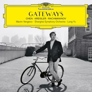Maxim Vengerov, Shanghai Symphony Orchestra & Long Yu - Gateways. Chen – Kreisler – Rachmaninov (2019)
