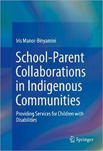 School-Parent Collaborations in Indigenous Communities: Providing Services for Children with Disabilities (Repost)