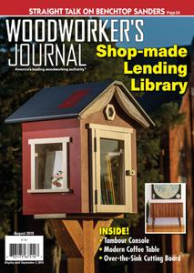 Woodworker's Journal - August 2019