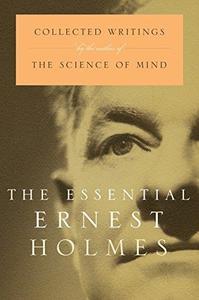 Essential Ernest Holmes