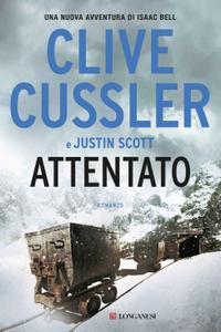 Clive Cussler, Justin Scott - Attentato