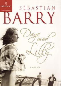 «Dage med Lilly» by Sebastian Barry