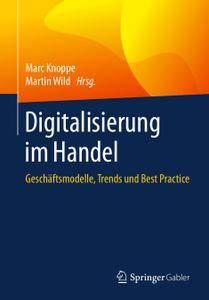 Digitalisierung im Handel: Geschäftsmodelle, Trends und Best Practice (Repost)