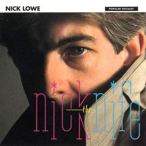 Nick Lowe - Nick The Knife (1982) [1990, Reissue]