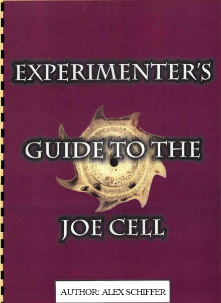 Experimenters Guide to the Joe Cell - MUST READ