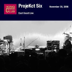 King Crimson ProjeKct Six - East Coast Live (2006) {2CD DGM Official Digital Download}