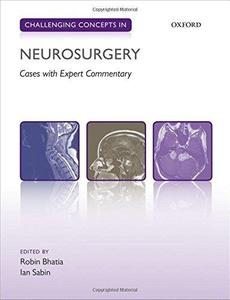 Challenging Concepts in Neurosurgery: Cases with Expert Commentary (Repost)
