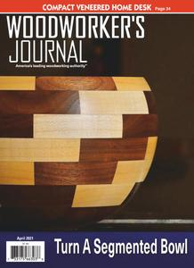 Woodworker's Journal - April 2021