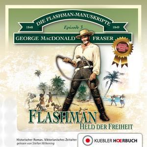 «Die Flashman-Manuskripte - Episode 3: Flashman, Held der Freiheit» by George MacDonald Fraser