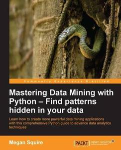 Mastering Data Mining with Python (repost)
