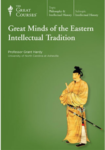 TTC Video - Great Minds of The Eastern Intellectual Tradition