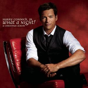 Harry Connick, Jr. - What a Night! A Christmas Album (2008)