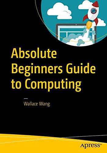 Absolute Beginners Guide to Computing [Repost]