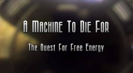 ABC - A Machine to Die for - The Quest for Free Energy (2003)