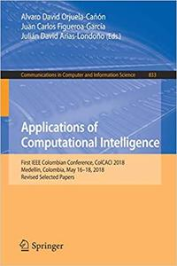 Applications of Computational Intelligence: First IEEE Colombian Conference, ColCACI 2018, Medellín, Colombia, May 16-18