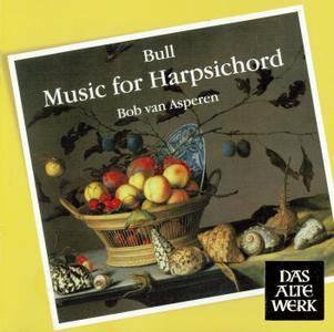 Bob van Asperen - John Bull: Music for Harpsichord (1983) Reissue 2010