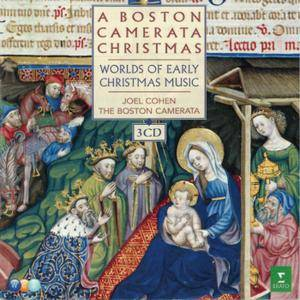 Boston Camerata, Joel Cohen - A Boston Camerata Christmas: Worlds of Early Christmas Music (2008) 3 CDs