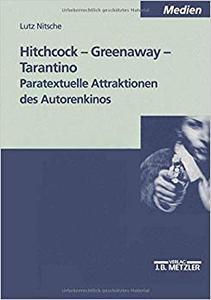 Hitchcock - Greenaway - Tarantino: Paratextuelle Attraktionen des Autorenkinos