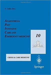 Anaesthesia, Pain, Intensive Care and Emergency Medicine _ A.P.I.C.E.: Proceedings of the 10th Postgraduate Course in Critical