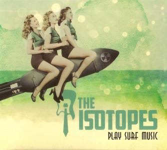 The Isotopes - Play Surf Music (2017)