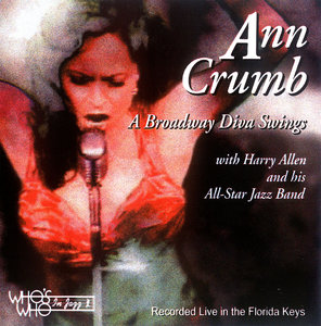 Ann Crumb with Harry Allen and his All-Star Jazz Band - A Broadway Diva Swings (2000)