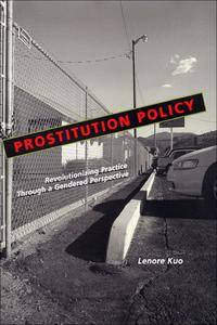 Prostitution Policy: Revolutionizing Practice Through a Gendered Perspective