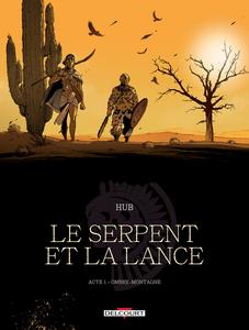 Le Serpent et la Lance - Tome 1 - Ombre-montagne