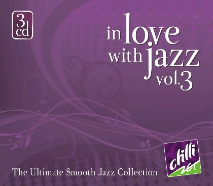 VA - In Love With Jazz Vol.3 (The Ultimate Smooth Jazz Collection) (2009)