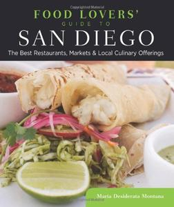 Food Lovers' Guide to® San Diego: The Best Restaurants, Markets & Local Culinary Offerings (Repost)