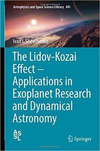 The Lidov-Kozai Effect - Applications in Exoplanet Research and Dynamical Astronomy (repost)