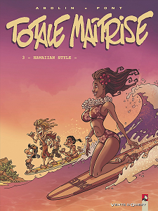 Totale Maitrise - Tome 3 - Hawaiian Style
