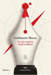 Guillaume Musso - La vita segreta degli scrittori