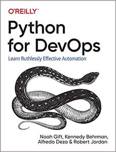 Python for DevOps Learn Ruthlessly Effective Automation [Early Release]