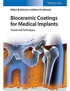 Bioceramic Coatings for Medical Implants: Trends and Techniques [Repost]