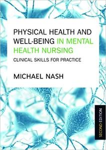 Physical Health And Well-Being In Mental Health Nursing: Clinical Skills For Practice (Repost)