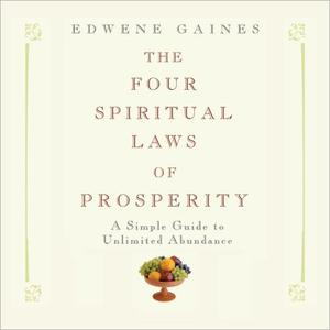 The Four Spiritual Laws of Prosperity: A Simple Guide to Unlimited Abundance [Audiobook]